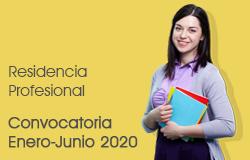 CONVOCATORIA PARA RESIDENCIA PROFESIONAL ENERO-JUNIO 2020