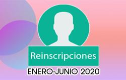 REINSCRIPCIONES SEMESTRE ENERO-JUNIO 2020